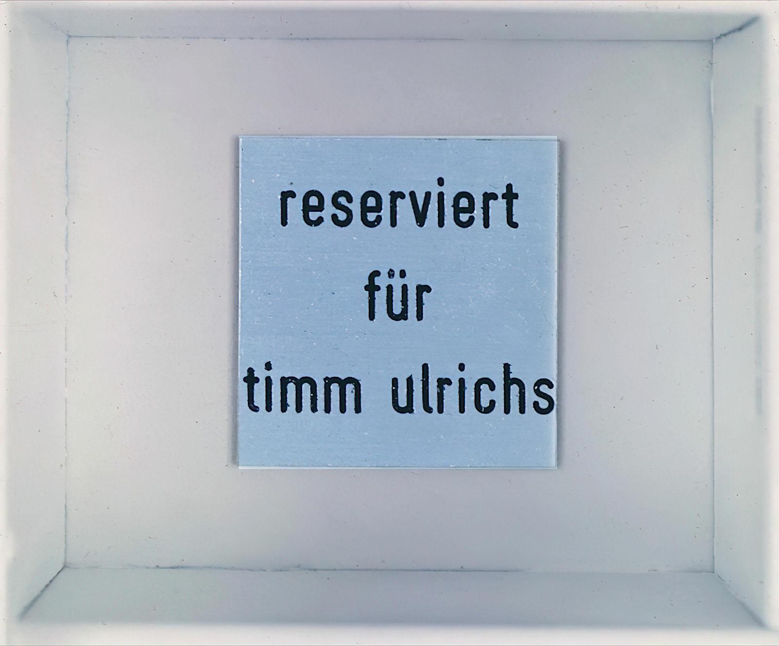 Timm Ulrichs - Reserviert für Timm Ulrichs
